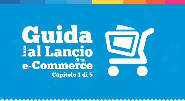 Aprire un negozio online  6 buoni motivi per farlo. Guida lancio e-commerce  - Capitolo 01 5980289d2b6c